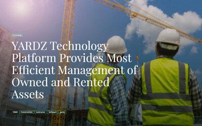 YARDZ Technology Platform Provides Most Efficient Management of Owned and Rented Assets
